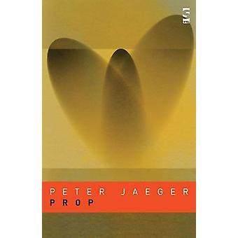 Prop by Peter Jaeger - 9781844715404 Book