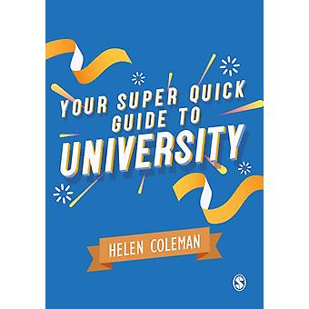 Your Super Quick Guide to University by Coleman & Helen