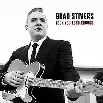 Brad Stivers - Took You Long Enough [CD] USA import