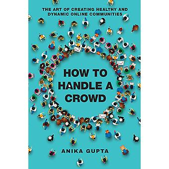 How to Handle a Crowd by Gupta & Anika