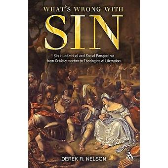 What's Wrong with Sin Sin in Individual and Social Perspective from Schleiermacher to Theologies of Liberation