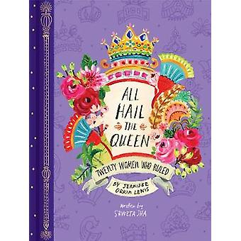 All Hail the Queen: Twenty Women Who Ruled