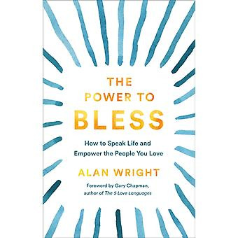 The Power to Bless by Alan Wright