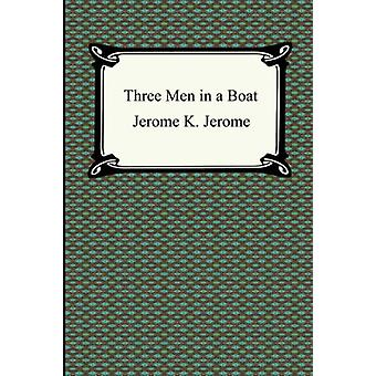 Three Men in a Boat by Jerome Klapka Jerome - 9781420925623 Book