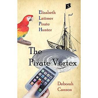 The Pirate Vortex - Elizabeth Latimer - Pirate Hunter by Deborah Canno