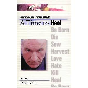 A Star Trek - The Next Generation - Time #8 - A Time to Heal by David Ma