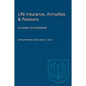 Life Insurance - Annuities & Pensions - A Canadian Text (3rd Editi