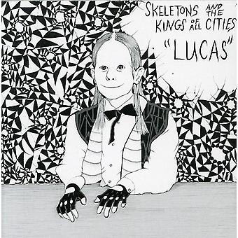 Skeletons & the Kings of All - Lucas [CD] USA import