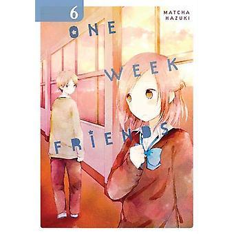 One Week Friends, Vol. 6 by Matcha Hazuki (Paperback, 2019)