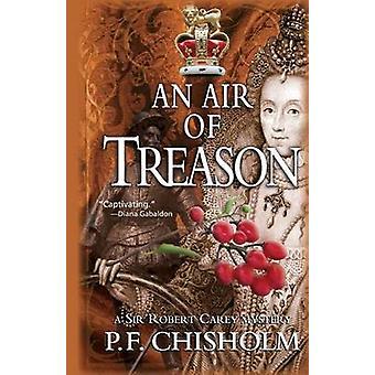 Air of Treason by P F Chisholm