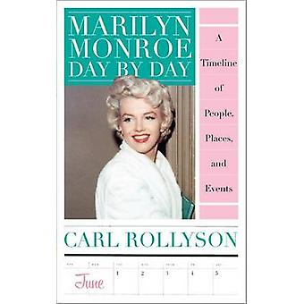 Marilyn Monroe Day by Day by Rollyson & Carl