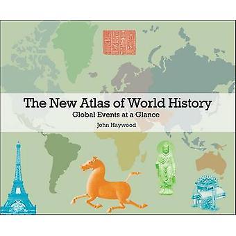 Det nye Atlas of World History Global Events på et øyeblikk av John Haywood