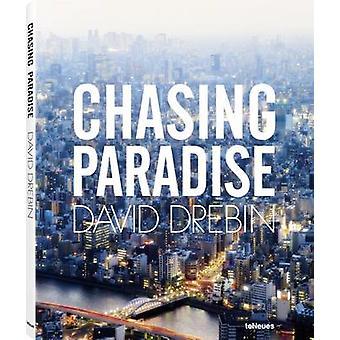 Chasing Paradise by Photographs by David Drebin