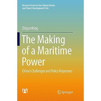 Å lage en maritim makt Kinas utfordringer og politiske svar av Zhiguo Kong