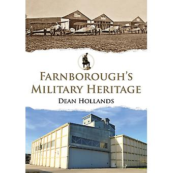 Farnboroughs Military Heritage by Dean Hollands