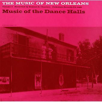 Music of New Orleans - Music of New Orleans: Vol. 3-Music of the Dance Halls [CD] USA import