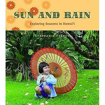 Sol och regn - utforska årstiderna i Hawaii med Stephanie Feeney - 9780