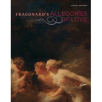 Fragonards allegorier av kärlek av Andrei Molotiu - 9780892368976 bok