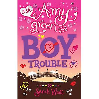 Ask Amy Green - Boy Trouble by Sarah Webb - 9781406316919 Book