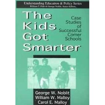 The Kids Got Smarter - Case Studies of Successful Comer Schools by Geo