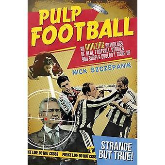 Massa fotboll - en fantastisk antologi av sanna fotboll berättelser du Simp