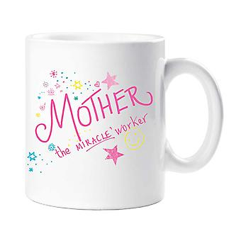 Mother The Mircale Worker Mug