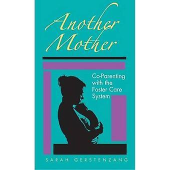 En annan mor - samarbete föräldraskap med fosterhem systemet av Sarah Ger