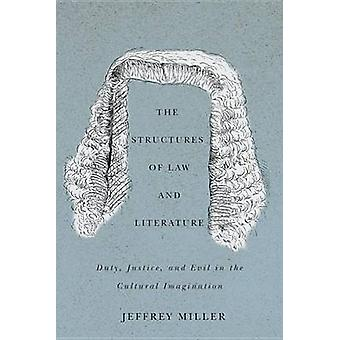 The Structures of Law and Literature - Duty - Justice - and Evil in th
