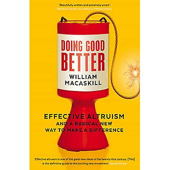 Doing Good Better - Effective Altruism and a Radical New Way to Make a