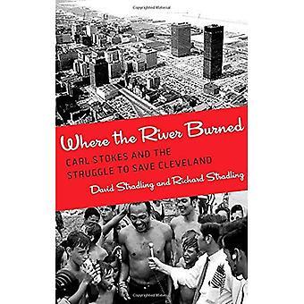Wo der Fluss verbrannt: Carl Stokes und den Kampf zur Rettung von Cleveland