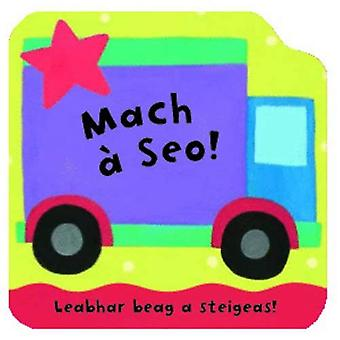 Mach A Seo!: Leabhraichean A Steigeas