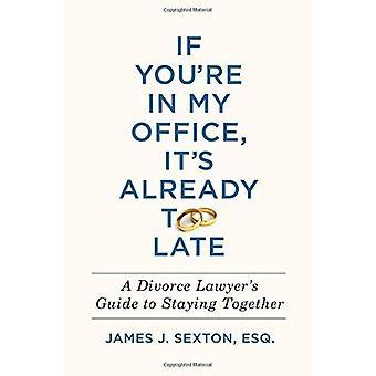 Als je in mijn kantoor, is het al te laat
