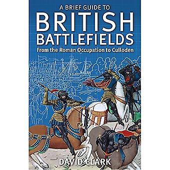 Un Guide pratique sur les champs de bataille britanniques: De l'Occupation romaine à Culloden (bref historique)