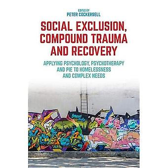 Esclusione sociale, composto di Trauma e recupero: l'applicazione di psicologia, psicoterapia e torta per i senzatetto e complesse esigenze
