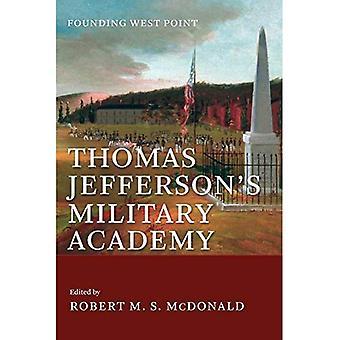 Jeffersons Militärakademie: Gründung von West Point (Jeffersonian Amerika)