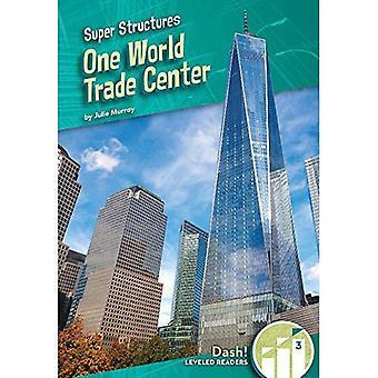 One World Trade Center (Super Structures: Dash! Lecteurs nivelés, niveau 3)