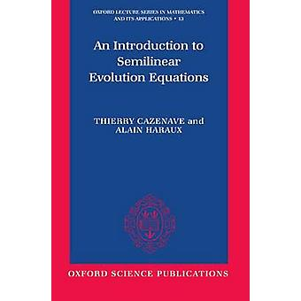 An Introduction to Semilinear Evolution Equations by Cazenave & Thierry
