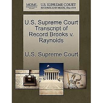 US-oberste Gericht Transcript of Record Brooks v. Raynolds US Supreme Court