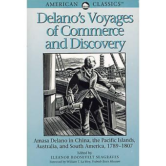Delanos Voyages of Commerce and Discovery by DeLano & Amasa