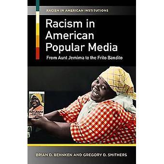 Racismo en los medios populares americanos de tía Jemima para el Frito Bandito por Behnken y Brian