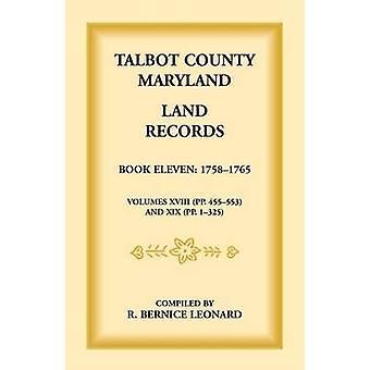 Talbot County Maryland jord Records Book 11 17581765 af Leonard & Bernice