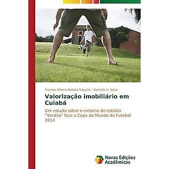 Valorizao imobilirio em Cuiab by Batista Siqueira Frankes Marcio