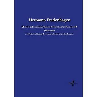 BER den Gebrauch des Artikels en der franzsischen Prosa des XIII. 19.Jahrhunderts por Fredenhagen y Hermann