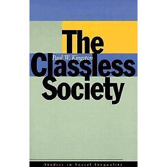 Den klasslösa Society av Paul W. Kingston-9780804738064 bok