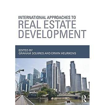 Internationale Ansätze zur Immobilienentwicklung von Graham Squires