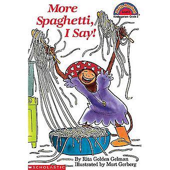 More Spaghetti - I Say! by Rita Golden Gelman - 9780785703662 Book