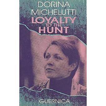 Loyalty to the Hunt by Dorina Michelutti - 9780919349704 Book