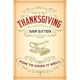 Thanksgiving - How to Cook It Well by Sam Sifton - Sarah C Rutherford