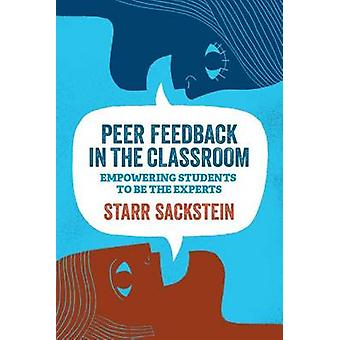 Peer Feedback in the Classroom - Empowering Students to Be the Experts