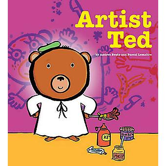Artist Ted by Andrea Beaty - Pascal Lemaitre - 9781416953746 Book